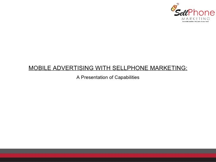 MOBILE ADVERTISING WITH SELLPHONE MARKETING: A Presentation of Capabilities