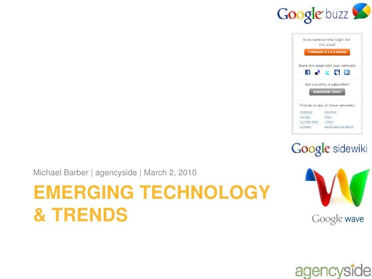 Emerging technology & trends<br />Michael Barber | agencyside | March 2, 2010<br />