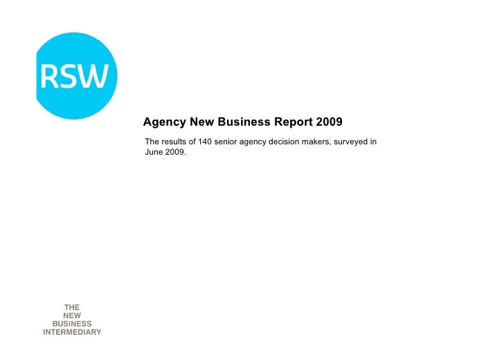 Agency New Business Report 2009 The results of 140 senior agency decision makers, surveyed in June 2009.
