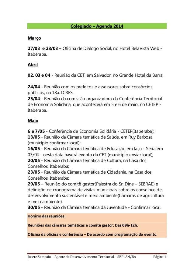 Josete Sampaio – Agente de Desenvolvimento Territorial – SEPLAN/BA Página 1 Colegiado – Agenda 2014 Março 27/03 e 28/03 – ...