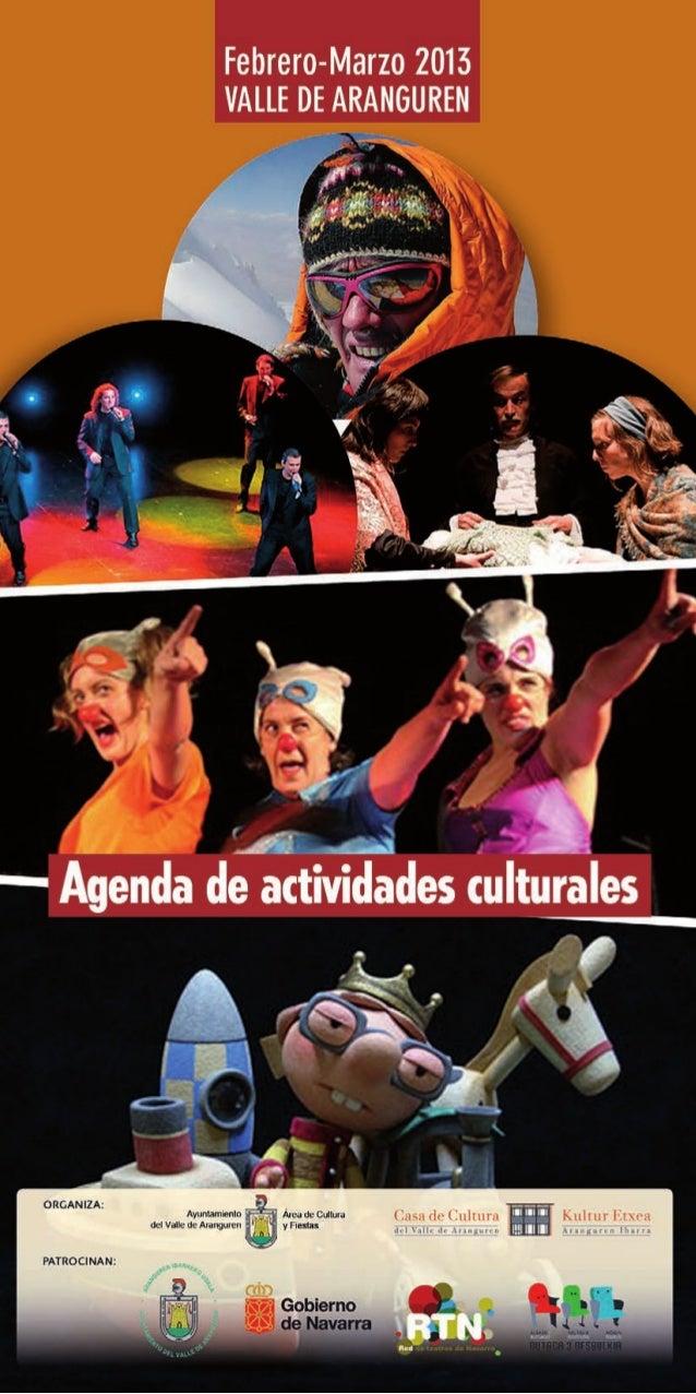 Febrero-Marzo 2013         VALLE DE ARANGURENAgenda de actividades culturales