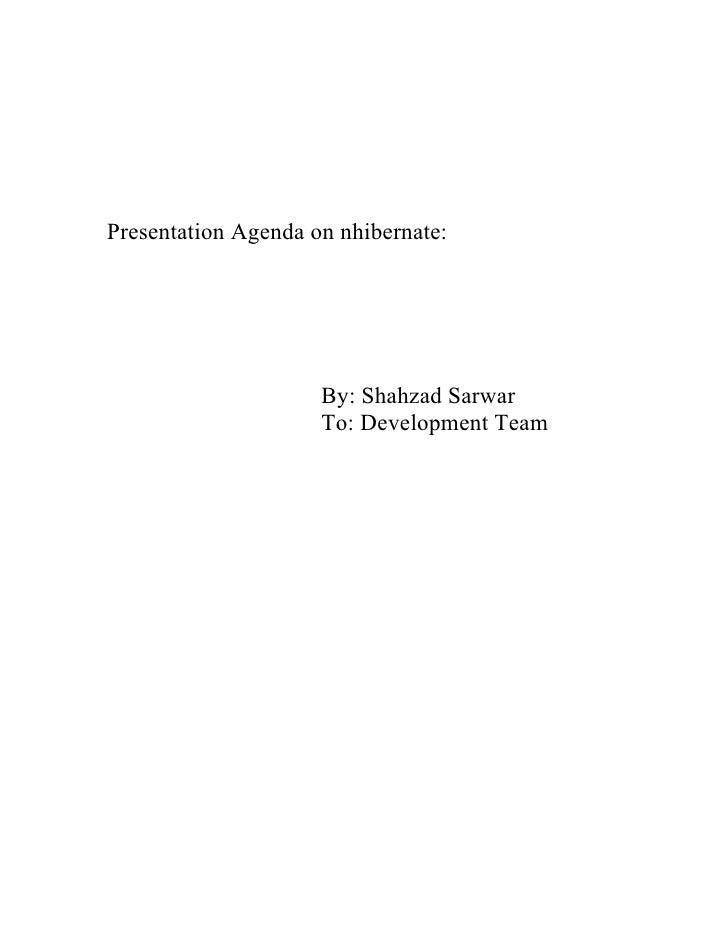 Presentation Agenda on nhibernate:                          By: Shahzad Sarwar                      To: Development Team