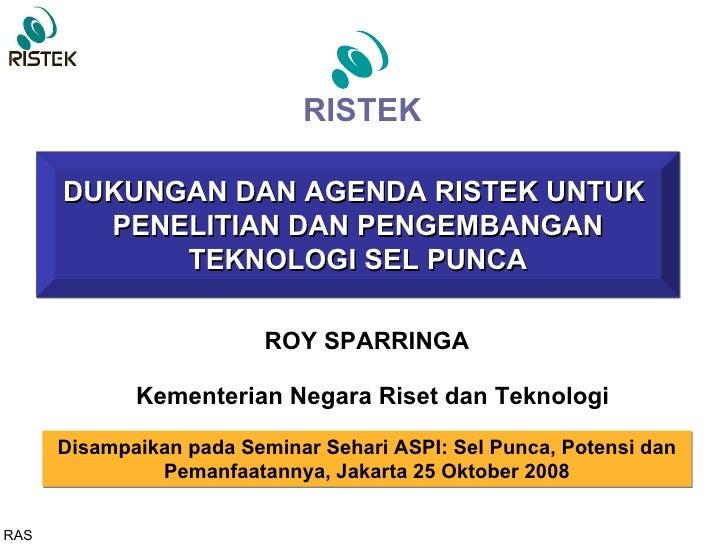 Dukungan dan Agenda Ristek Untuk Penelitian dan Pengembangan Teknologi Sel Punca
