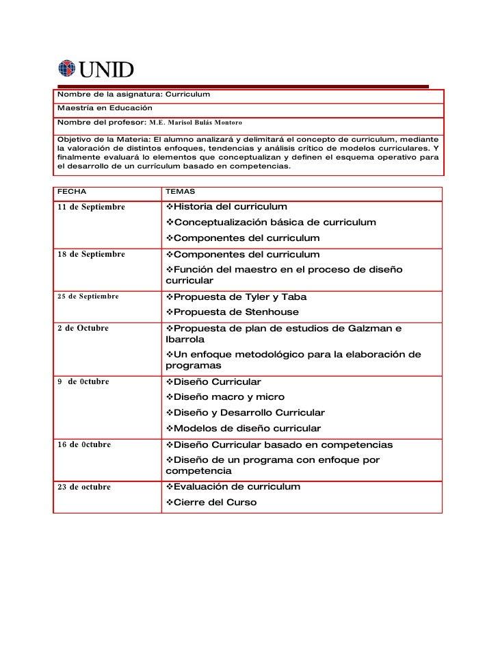 Nombre de la asignatura: Curriculum Maestría en Educación Nombre del profesor: M.E. Marisol Bulás Montoro  Objetivo de la ...