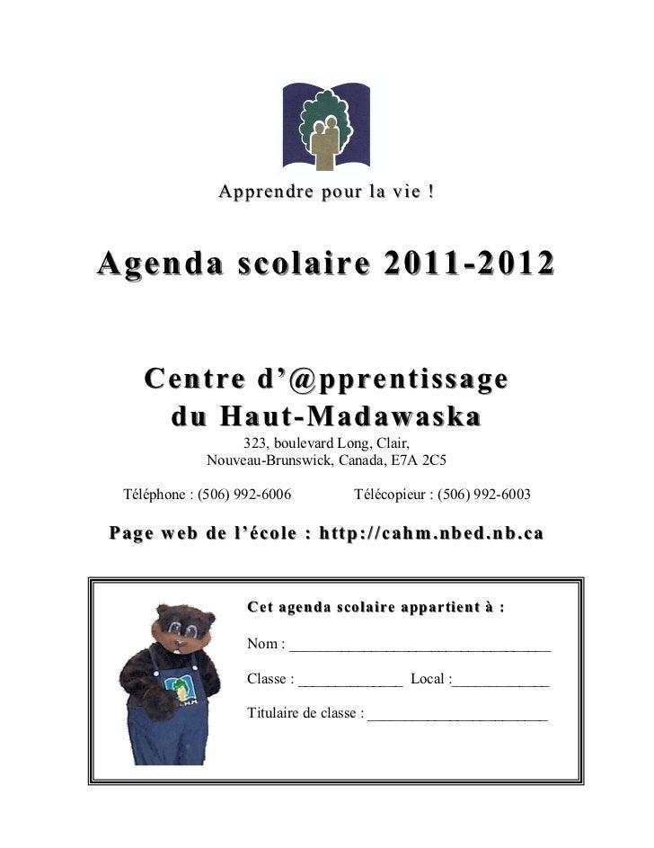 Apprendre pour la vie !Agenda scolaire 2011 - 201 2    Centre d'@pprentissage     du Haut - Madawaska                   32...