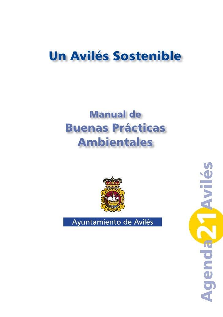Un Avilés Sostenible      Manual de  Buenas Prácticas    Ambientales                       21Avilés                       ...