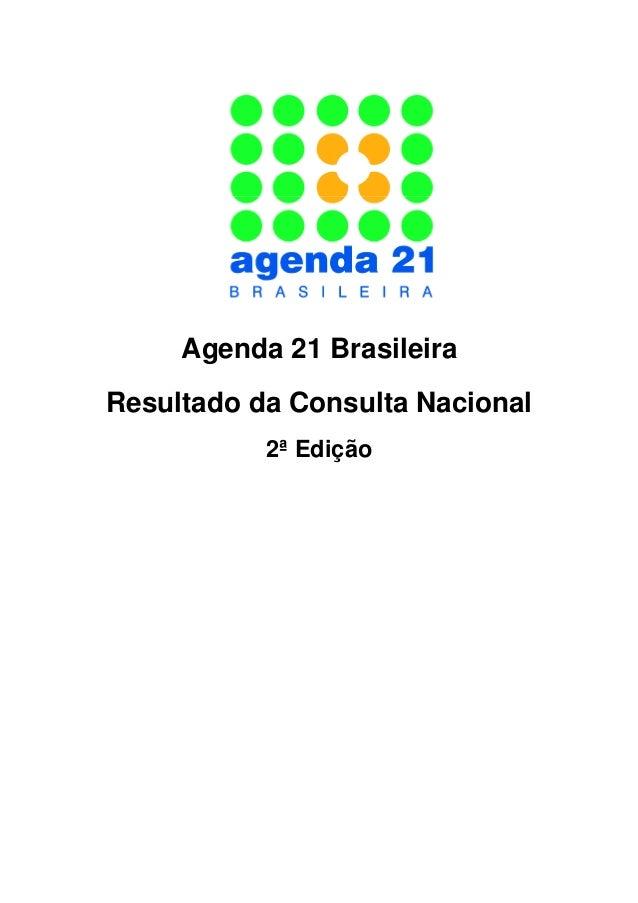 Agenda 21 Brasileira Resultado da Consulta Nacional 2ª Edição