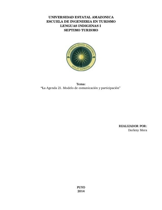 "UNIVERSIDAD ESTATAL AMAZONICA  ESCUELA DE INGENIERIA EN TURISMO  LENGUAS INDIGENAS I  SEPTIMO TURISMO  Tema:  ""La Agenda 2..."