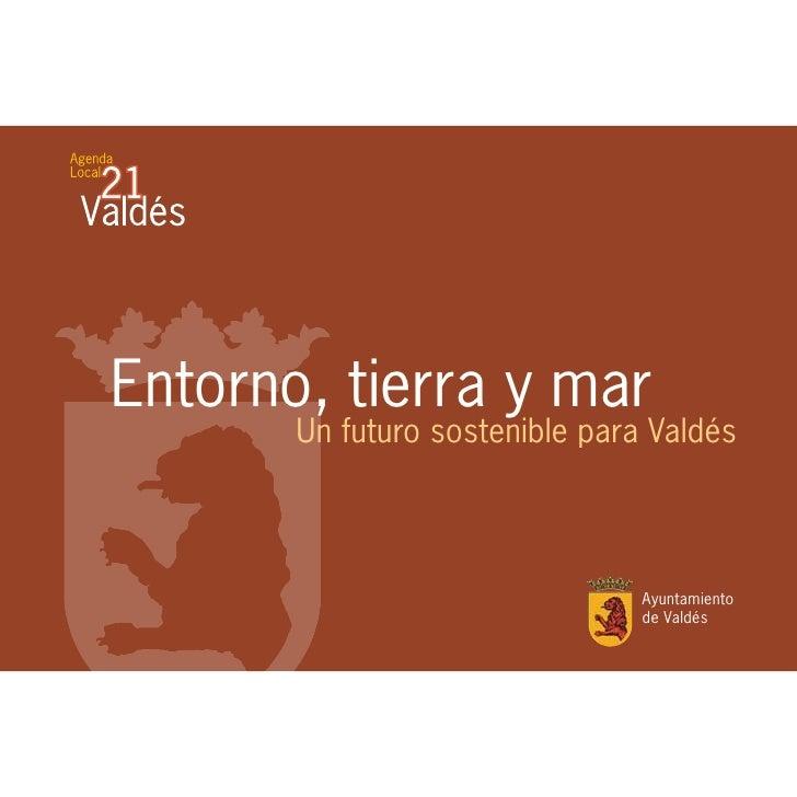Entorno, tierra y mar       Un futuro sostenible para Valdés                                Ayuntamiento                  ...