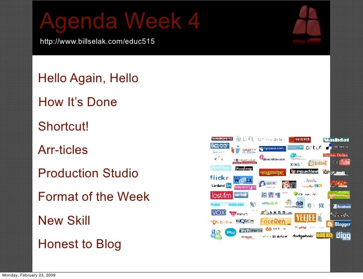 Agenda Week 4                  http://www.billselak.com/educ515                    Hello Again, Hello                 How ...