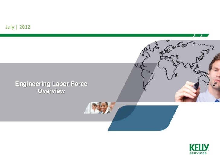 July | 2012    Engineering Labor Force           Overview