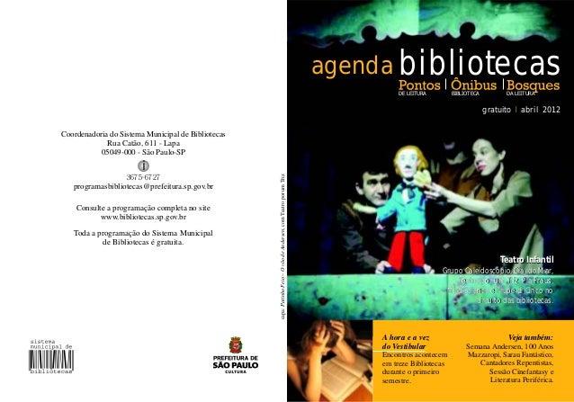 bibliotecas gratuito l abril 2012 DE LEITURA DA LEITURABIBLIOTECA Toda a programação do Sistema Municipal de Bibliotecas é...