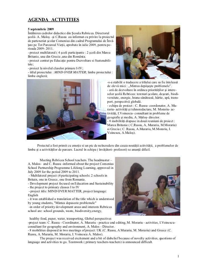 AGENDA ACTIVITIES5 septembrie 2009Întâlnirea cadrelor didactice din Şcoala Rebricea. Directorulşcolii- A. Maloş –şi C.Russ...