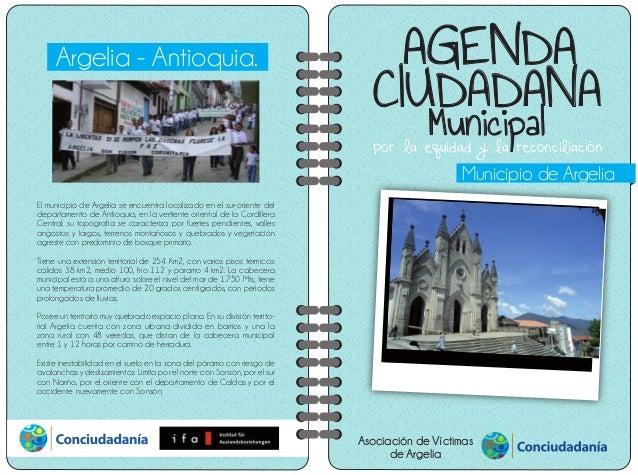 por la equidad y la reconciliación AGENDA CIUDADANA Municipal Municipio de Argelia Argelia - Antioquia. El municipio de Ar...