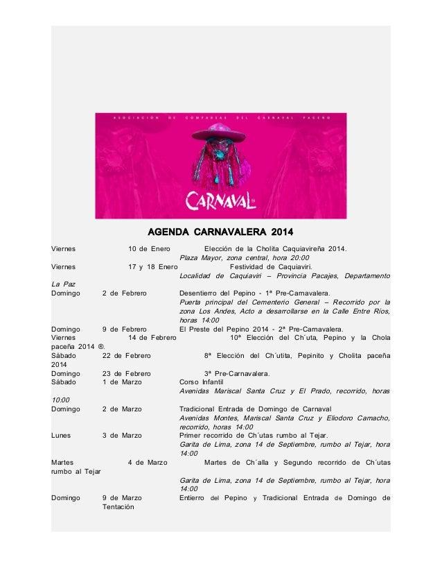 AGENDA CARNAVALERA 2014 Viernes Viernes  La Paz Domingo  10 de Enero  Elección de la Cholita Caquiavireña 2014. Plaza Mayo...