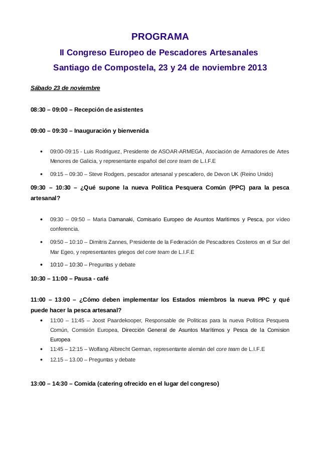 PROGRAMA II Congreso Europeo de Pescadores Artesanales Santiago de Compostela, 23 y 24 de noviembre 2013 Sábado 23 de novi...