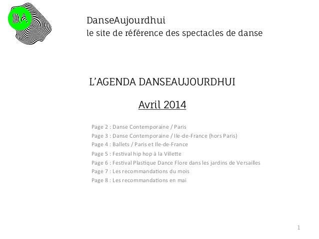 L'AGENDA DANSEAUJOURDHUI Avril 2014 Page  2  :  Danse  Contemporaine  /  Paris   Page  3  :  Danse  ...