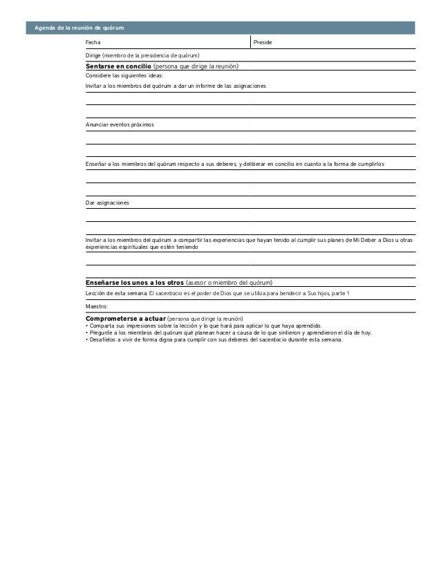 Agenda de la reunión de quórumFecha PresideDirige (miembro de la presidencia de quórum)Sentarse en concilio (persona que d...