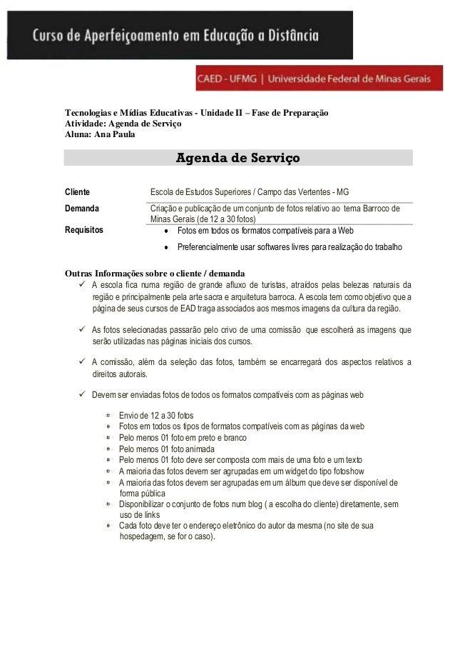 Tecnologias e Mídias Educativas - Unidade II – Fase de PreparaçãoAtividade: Agenda de ServiçoAluna: Ana Paula             ...