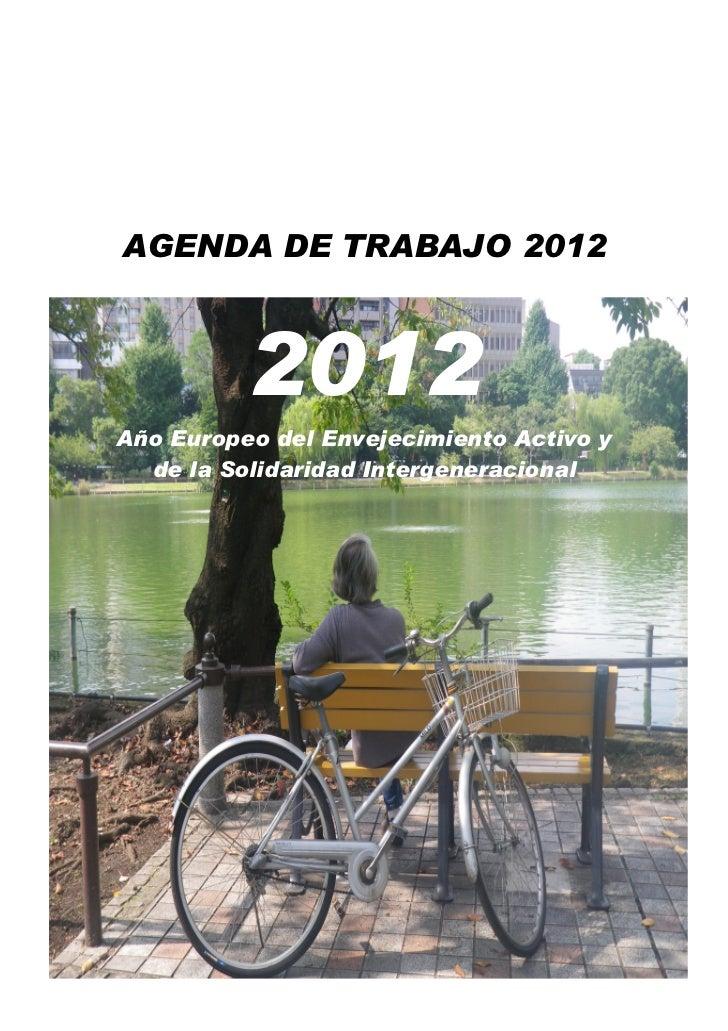 AGENDA DE TRABAJO 2012          2012Año Europeo del Envejecimiento Activo y  de la Solidaridad Intergeneracional