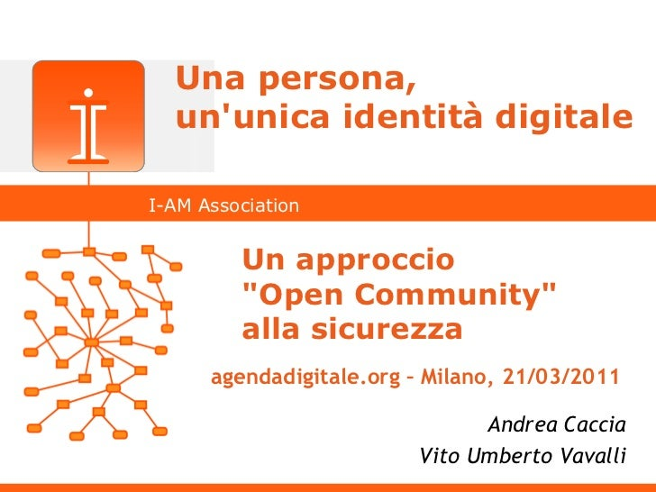 "Una persona,  ununica identità digitaleI-AM Association         Un approccio         ""Open Community""         alla sicurez..."