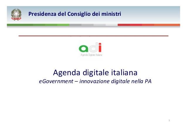 Agenda digitale italiana eGovernment – innovazione digitale nella PA Presidenza del Consiglio dei ministri 1