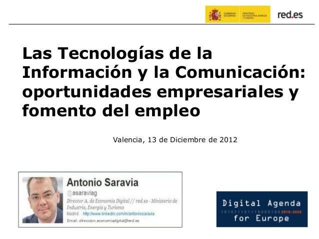 Las Tecnologías de laInformación y la Comunicación:oportunidades empresariales yfomento del empleo                        ...