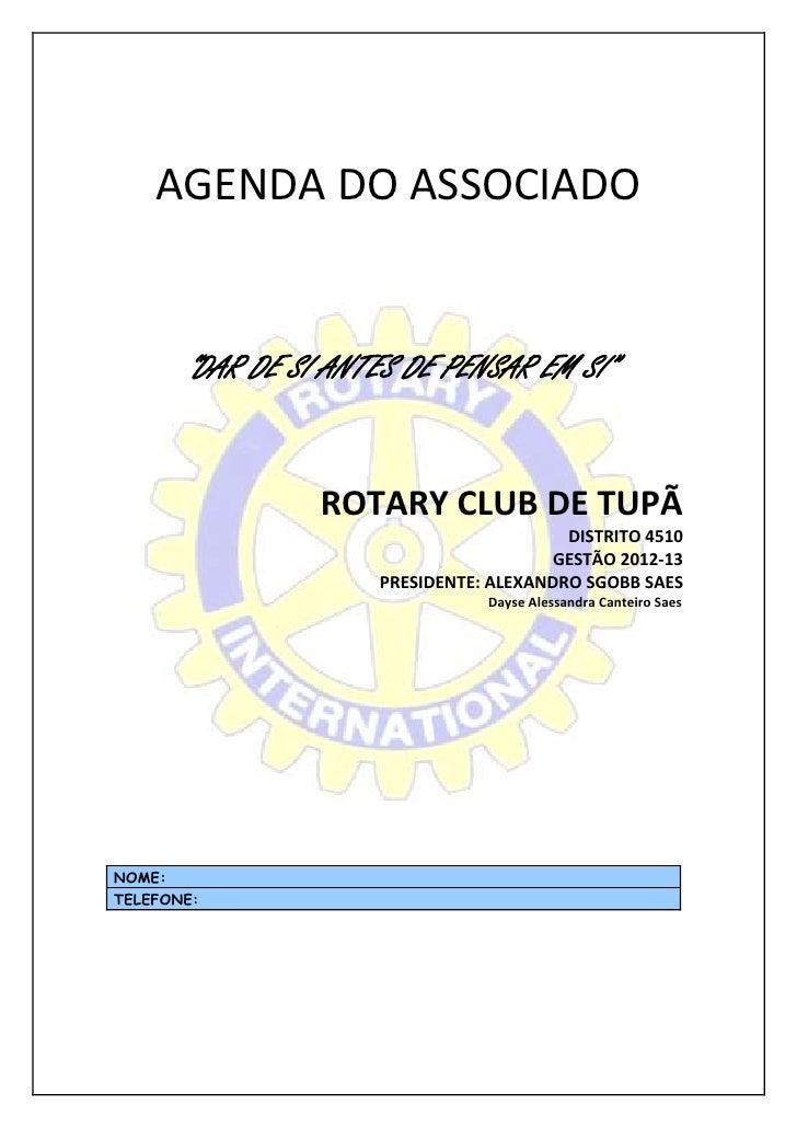 """AGENDA DO ASSOCIADO       """"DAR DE SI ANTES DE PENSAR EM SI""""                 ROTARY CLUB DE TUPÃ                           ..."""