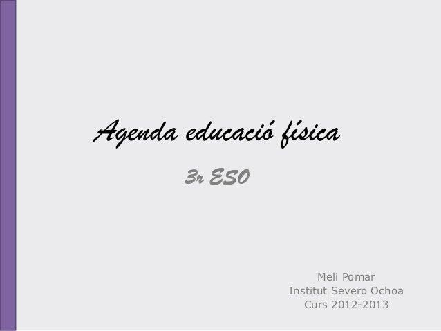 Agenda educació física        3r ESO                       Meli Pomar                 Institut Severo Ochoa               ...