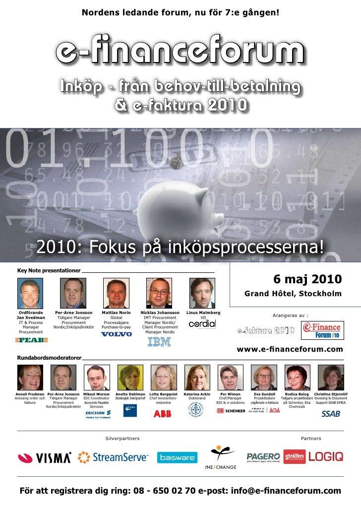 Nordens ledande forum, nu för 7:e gången!                            e-financeforum                           Inköp - från...