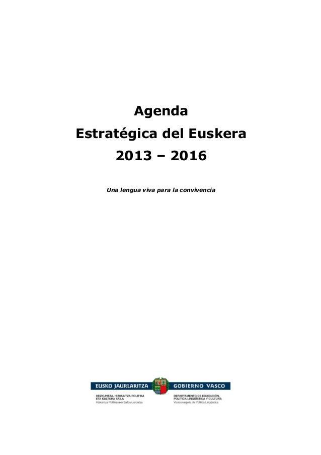 Agenda Estratégica del Euskera 2013 – 2016 Una lengua viva para la convivencia