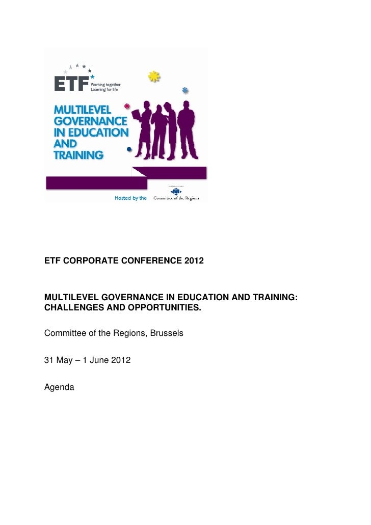 ETF CORPORATE CONFERENCE 2012MULTILEVEL GOVERNANCE IN EDUCATION AND TRAINING:CHALLENGES AND OPPORTUNITIES.Committee of the...