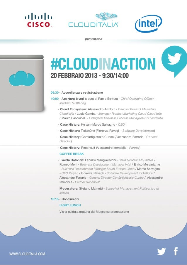 presentano#CLOUDINACTION20 FEBBRAIO 2013 - 9:30/14:0009:30 - Accoglienza e registrazione10:00 - Apertura lavori a cura di ...