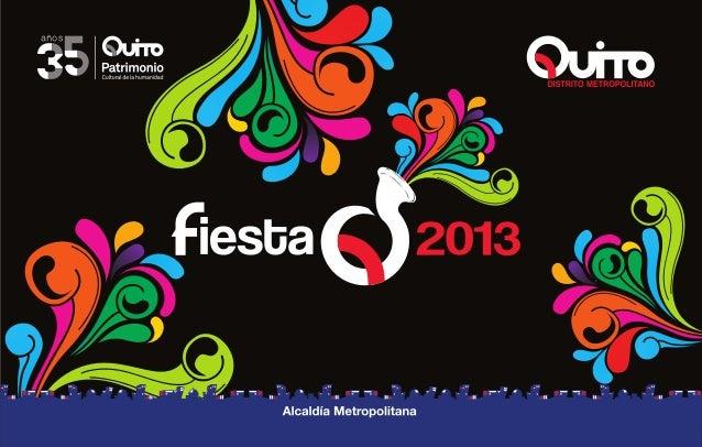 La Fiesta Q ha sido orientada social y culturalmente, hacia los sentidos de identidad y convivencia, donde sus habitantes ...