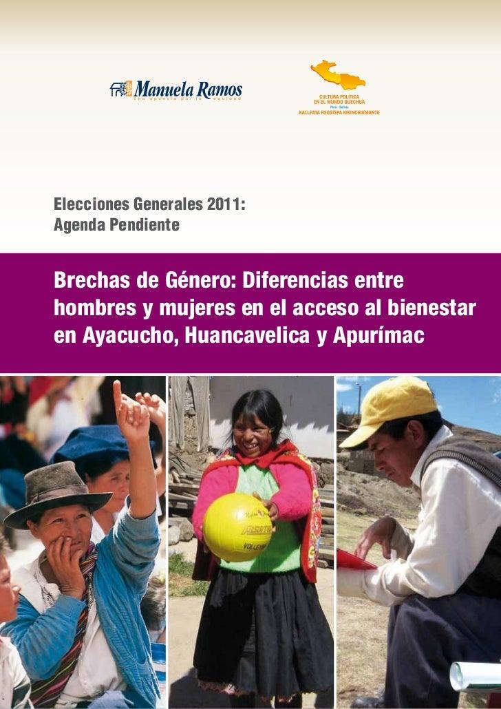 Elecciones Generales 2011:Agenda PendienteBrechas de Género: Diferencias entrehombres y mujeres en el acceso al bienestare...