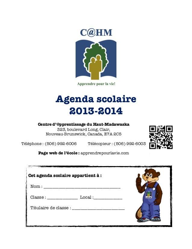 Agenda scolaire 2013-2014 Centre d'@pprentissage du Haut-Madawaska 323, boulevard Long, Clair, Nouveau-Brunswick, Canada, ...