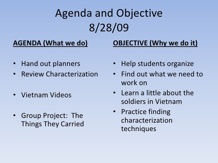 Agenda and Objective 8/28/09<br />AGENDA (What we do)<br />Hand out planners<br />Review Characterization<br />Vietnam Vid...
