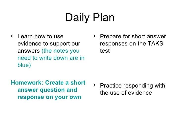 Daily Plan <ul><li>Learn how to use evidence to support our answers  (the notes you need to write down are in blue) </li><...