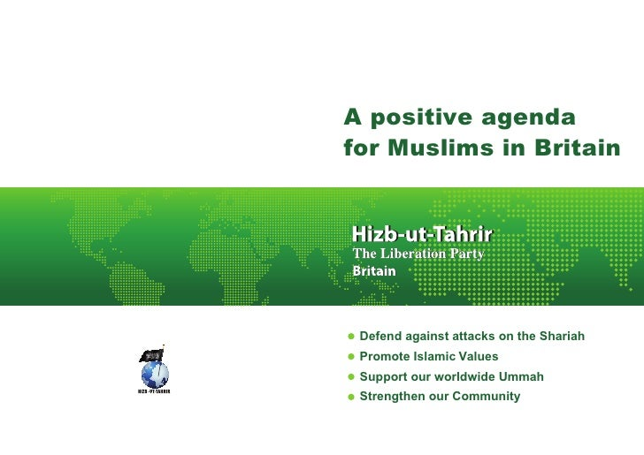 A positive agenda for Muslims in Britain      Defend against attacks on the Shariah  Promote Islamic Values  Support our w...