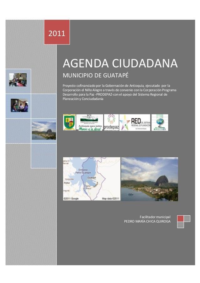 AGENDA CIUDADANA MUNICIPIO DE GUATAPÉ Proyecto cofinanciado por la Gobernación de Antioquia, ejecutado por la Corporación ...