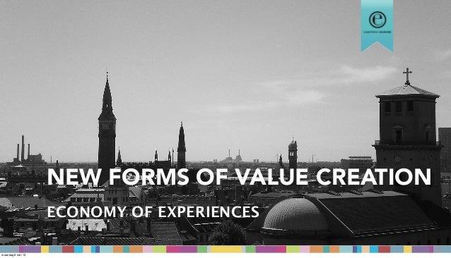 NEW FORMS OF VALUE CREATIONECONOMY OF EXPERIENCESmaandag 6 mei 13