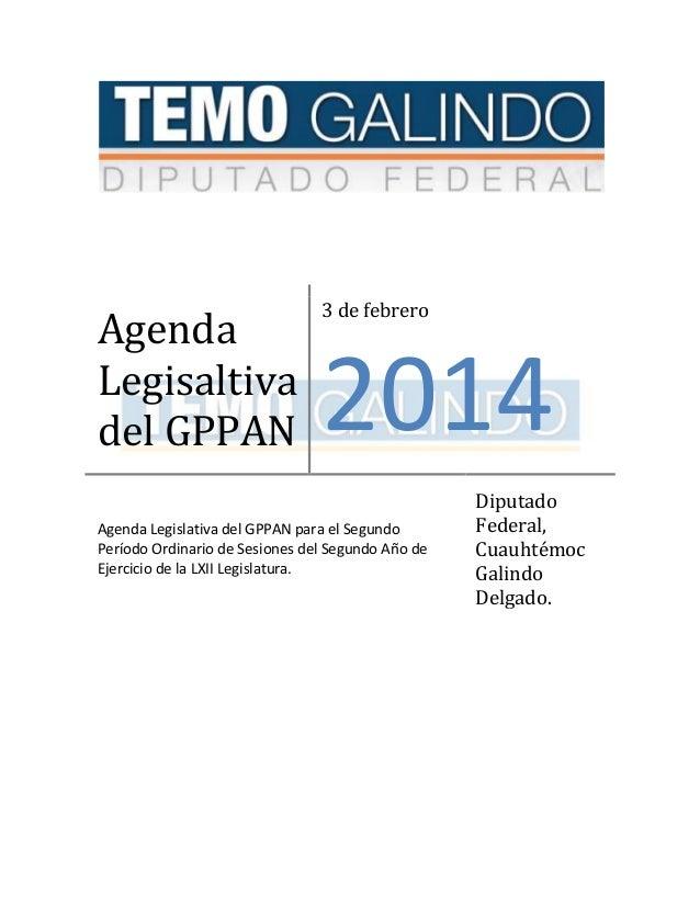 Agenda Legisaltiva del GPPAN  3 de febrero  2014  Agenda Legislativa del GPPAN para el Segundo Período Ordinario de Sesion...