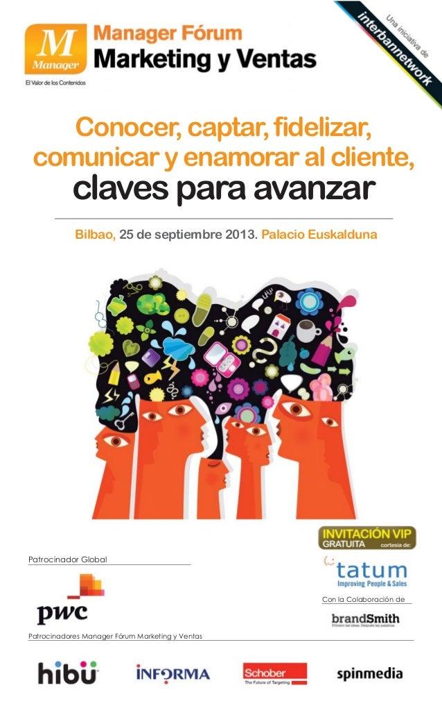 Bilbao, 25 de septiembre 2013. Palacio Euskalduna Patrocinador Global Patrocinadores Manager Fórum Marketing y Ventas Con ...