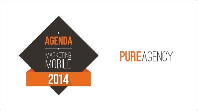 Agenda Marketing Mobile 2014 - Top tendances mobiles et tablettes - Mobile Trends 2014
