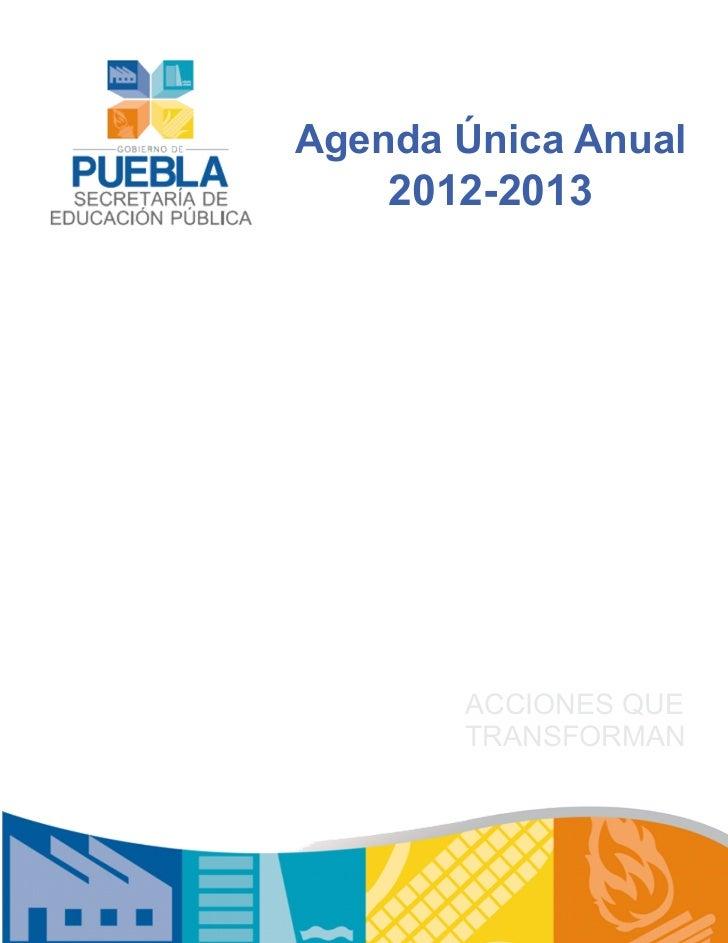 Agenda Única Anual    2012-2013       ACCIONES QUE       TRANSFORMAN