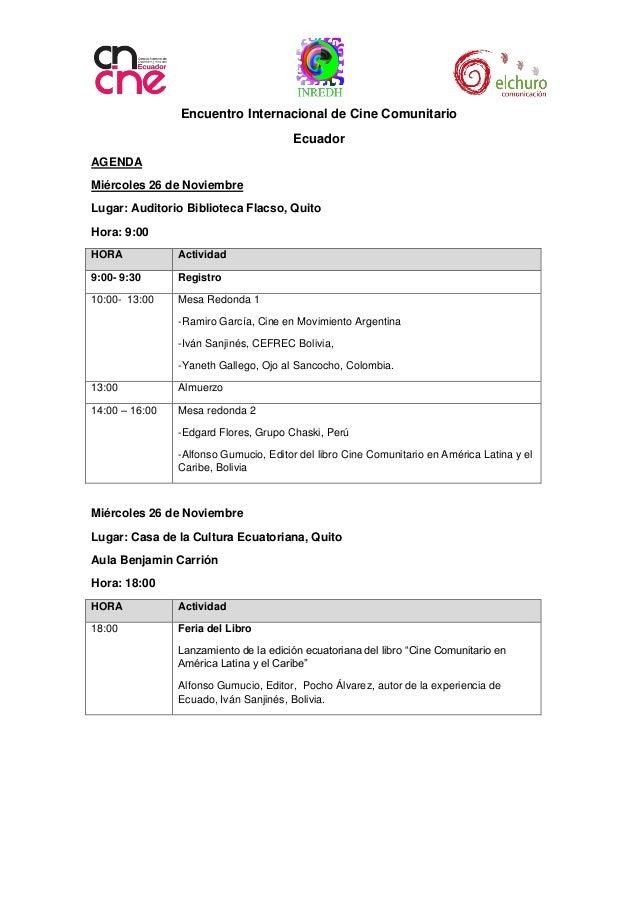 Encuentro Internacional de Cine Comunitario  Ecuador  AGENDA  Miércoles 26 de Noviembre  Lugar: Auditorio Biblioteca Flacs...