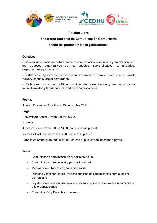 Palabra Libre  Encuentro Nacional de Comunicación Comunitaria  desde los pueblos y las organizaciones  Objetivos  - Genera...