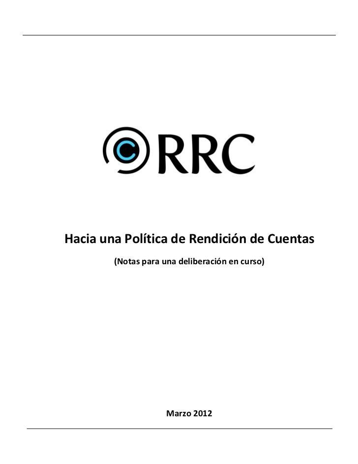 Hacia una Política de Rendición de Cuentas        (Notas para una deliberación en curso)                     Marzo 2012