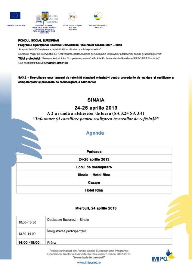 UNIUNEA EUROPEANĂ         GUVERNUL ROMÂNIEI           Fondul Social European    InstrumenteStructurale                    ...