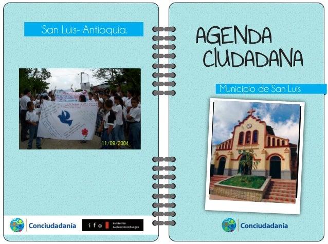 AGENDA CIUDADANA Municipio de San Luis San Luis- Antioquia.